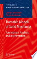 Tractable Models of Solid Mechanics
