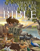 The Complete Illustrated Children s Bible