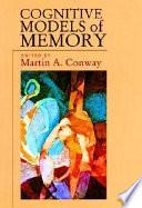 Cognitive Models of Memory