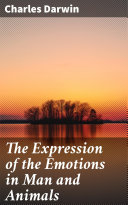 Pdf The Expression of the Emotions in Man and Animals