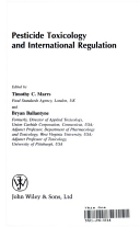 pesticide toxicology and international regulation ballantyne bryan marrs timothy t