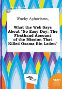 Wacky Aphorisms  What the Web Says about No Easy Day