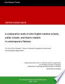 A comparative study of elite English-medium schools, public schools, and Islamic madaris in contemporary Pakistan