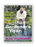 Alan Titchmarsh the Gardener s Year