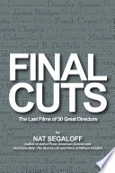 Final Cuts  The Last Films of 50 Great Directors