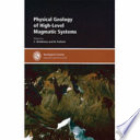 Physical Geology of High-level Magmatic Systems