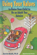 Using Your Values to Raise Your Child to be an Adult You Admire Book PDF