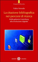 La citazione bibliografica nei percorsi di ricerca. Dalla galassia Gutenberg alla rivoluzione digitale