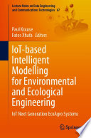 IoT based Intelligent Modelling for Environmental and Ecological Engineering