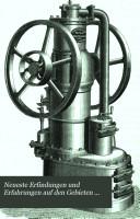 Neueste Erfindungen und Erfahrungen Auf Den Gebieten Der Praktischen Technik, Elektrotechnik, Der Gewerbe, Industrie, Chemie, Der Land und Hauswirthschaft
