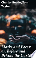 Masks and Faces  or  Before and Behind the Curtain