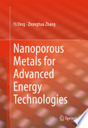 Nanoporous Metals for Advanced Energy Technologies Book