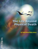 Life Beyond Physical Death