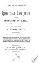 A Plea for the Introduction of Responsible Government and the Representation of Capital Into the United States as Safeguards Against Communism and Disunion Book