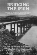 Bridging the Imjin: Construction of Libby and Teal Bridges during the Korean War (October 1952-July 1953)