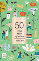 50 Things about My Mother  Fill In Gift Book