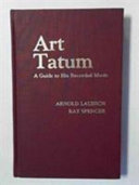 Art Tatum  a Guide to His Recorded Music