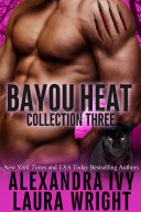 Bayou Heat Collection Three