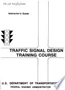 Instructor S Guide For Traffic Signal Design Training Course