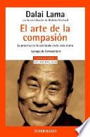 El arte de la compasión  : la práctica de la sabiduría en la vida diaria