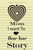 Mom I Want to Hear Your Story