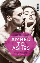 Amber to Ashes – Ungebändigt  : Roman