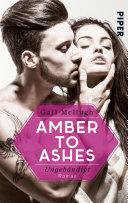 Amber to Ashes – Ungebändigt
