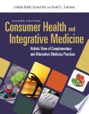 """Consumer Health & Integrative Medicine"" by Linda Baily Synovitz, Karl L. Larson"