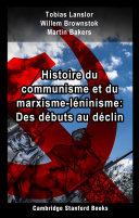 Pdf Histoire du communisme et du marxisme-léninisme: Des débuts au déclin Telecharger