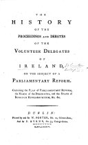 The History of the Proceedings and Debates of the Volunteer ...