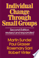 Individual Change Through Small Groups 2nd Ed