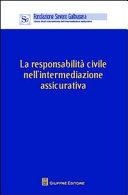 Responsabilità civile nell'intermediazione assicurativa. Atti (Verona, 4 giugno 20101)