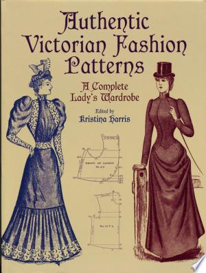 Download Authentic Victorian Fashion Patterns Free Books - E-BOOK ONLINE
