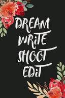Dream Write Shoot Edit  Filmmaker Blank Lined Journal