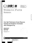 How High Performance Human Resource Practices and Workforce Unionization Affect Managerial Pay