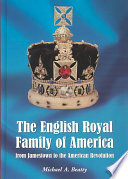 The English Royal Family of America  from Jamestown to the American Revolution