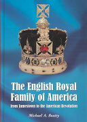 The English Royal Family of America, from Jamestown to the American Revolution
