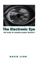 The Electronic Eye: The Rise of Surveillance Society - ...