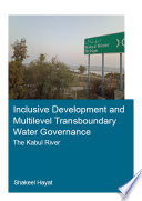 Inclusive Development and Multilevel Transboundary Water Governance - The Kabul River