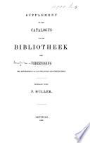 Supplement op den Catalogus van de Bibliotheek der Vereeniging ter bevordering van de Belangen des Boekhandels. Opgemaakt door F. Muller