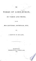The Works of Lord Byron  in Verse and Prose