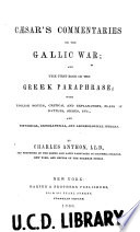 Caesar s commentaries on the Gallic war  and the first book of the Greek paraphrase