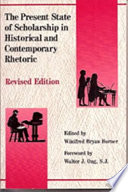 The Present State of Scholarship in Historical and Contemporary Rhetoric Book