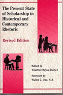 The Present State of Scholarship in Historical and Contemporary Rhetoric
