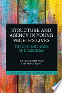 Structure and Agency in Young People   s Lives