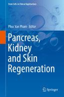 Pancreas  Kidney and Skin Regeneration