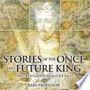 Stories of the Once and Future King   Children s Arthurian Folk Tales
