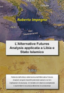 L'Alternative Futures Analysis applicata a Libia e Stato Islamico