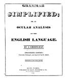 Grammar simplified  or  an ocular analysis of the English language     Twentieth edition     improved by the author