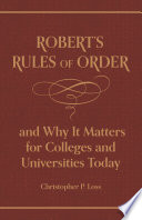 Robert   s Rules of Order  and Why It Matters for Colleges and Universities Today